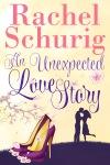 rachelschurig_anunexpectedlovestory_r2_ebook_final